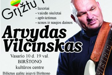 Arvydas Vilčinskas Birštone – vasario 10 d. 19 val.