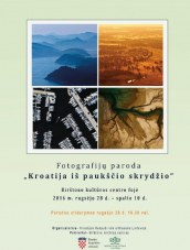 """Fotografijos paroda """"Kroatija iš paukščio skrydžio"""" Birštono KC fojė"""