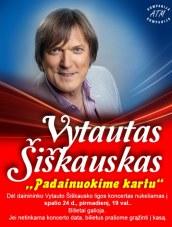 Dėl dainininko Vytauto Šiškausko ligos koncertas nukeliamas į spalio 24 d., pirmadienį, 19 val.