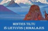 """""""Minties tiltu iš Lietuvos į Himalajus"""""""