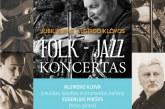 FOLK _ JAZZ koncertas Birštono kurhauze