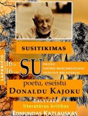 Susitikimas su poetu Donaldu Kajoku