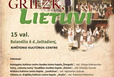 """""""Griežk, lietuvi"""" – regioninė kapelų šventė"""