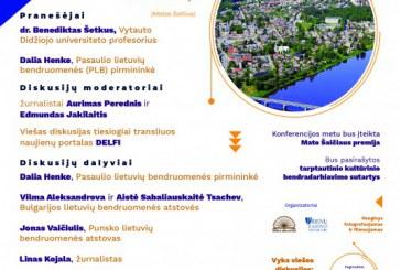 """Konferencija """"Man reikalingi pasaulio centrai, kuriuose aš noriu užkariauti Lietuvai vietą"""""""