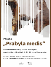 """Paroda """"Prabyla medis"""" Prienų krašto muzejuje"""