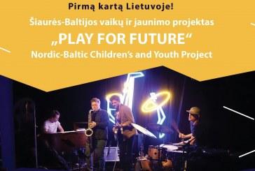 """Šiaurės-Baltijos vaikų ir jaunimo projektas """"Play for Future"""""""